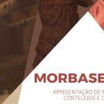 Morbase 2.0 - Apresentação de Novos Conteúdos e Design